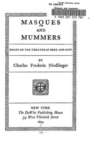 Masques And Mummers; Essays On The Theatre Of Here And Now