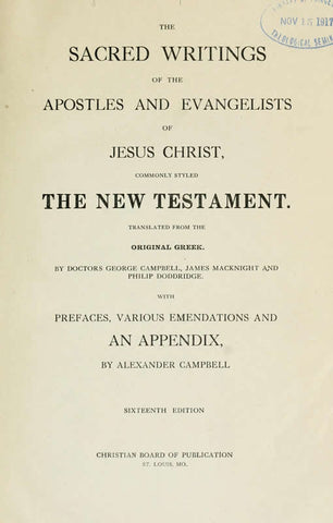 The Sacred Writings Of The Apostles And Evangelists Of Jesus Christ, Commonly Styled The New Testament: Translated From The Original Greek