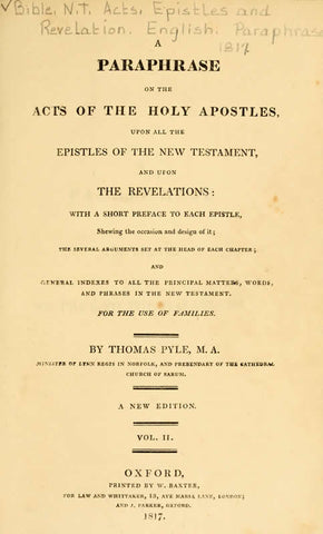 A Paraphrase On The Acts Of The Holy Apostles, Upon All The Epistles Of The New Testament, And Upon The Revelations