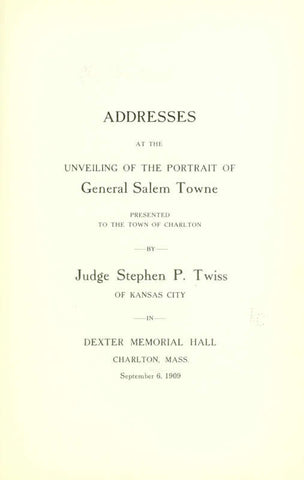 Addresses At The Unveiling Of The Portrait Of General Salem Towne