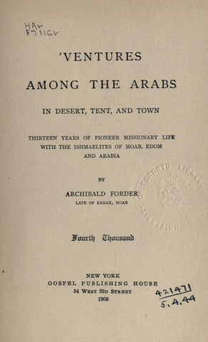 'Ventures Among The Arabs In Desert, Tent, And Town, Thirteen Years Of Pioneer Missionary Life With The Ishmaelites Of Moab, Edom And Arabia - Repressed Publishing - 1