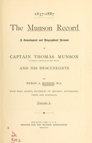 1637-1887, The Munson Record: A Genealogical And Biographical Account Of Captain Thomas Munson (A Pioneer Of Hartford And New Haven) And His Descendants - Repressed Publishing - 1