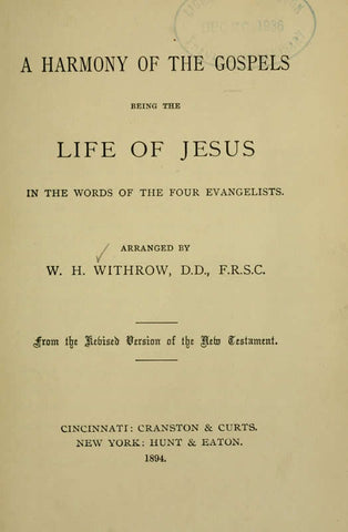 A Harmony Of The Gospels: Being The Life Of Jesus In The Words Of The Four Evangelists - Repressed Publishing - 1