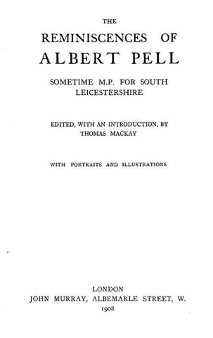 The Reminiscences Of Albert Pell, Sometime M.P. For South Leicestershire