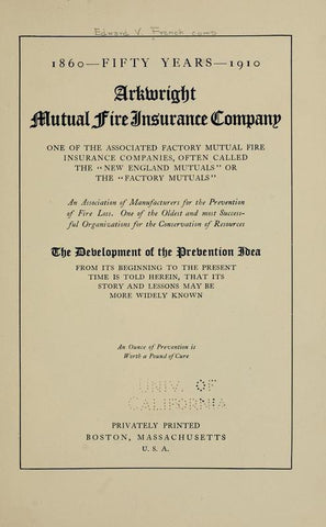 1860--Fifty Years--1910: Arkwright Mutual Fire Insurance Company, One Of The Associated Factory Mutual Fire Insurance Companies, Often Called The New England Mutuals Or The Factory Mutuals - Repressed Publishing - 1