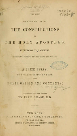 The Work Claiming To Be The Constitutions Of The Holy Apostles, Including The Canons