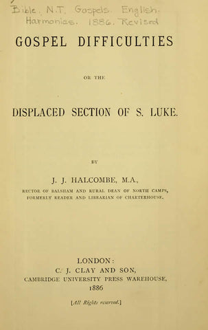 Gospel Difficulties: Or, The Displaced Section Of S. Luke