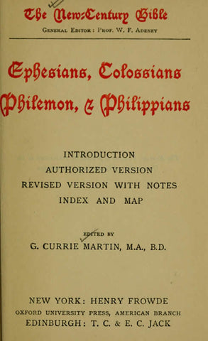 Ephesians, Colossians, Philemon, & Philippians: Introduction, Authorized Version, Revised Version With Notes, Index And Map