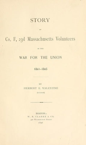 Story Of Co. F, 23D Massachusetts Volunteers In The War For The Union, 1861-1865