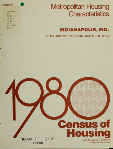 1980 Census Of Housing.  Volume 2, Metropolitian Housing Characteristics. Indianapolis Indiana - Repressed Publishing - 1