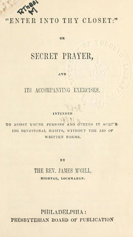 'Enter Into Thy Closet' Or Secret Prayer, And Its Accompanying Exercises, Intended To Assist Young Persons And Others In Acquiring Devotional Habits, Without The Aid Of Written Forms - Repressed Publishing - 1