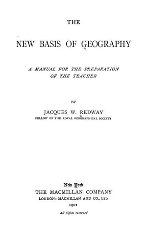 The New Basis Of Geography; A Manual For The Preparation Of The Teacher
