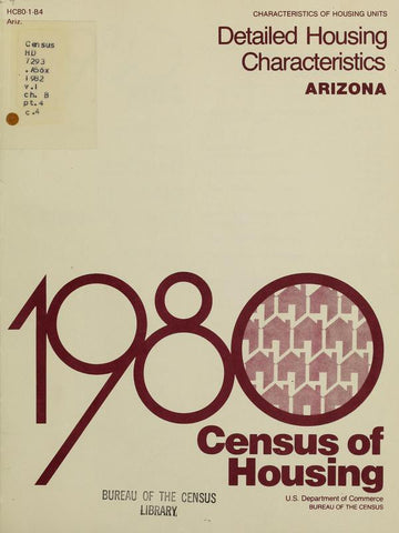 1980 Census Of Housing. Detailed Housing Characteristics. Arizona - Repressed Publishing - 1
