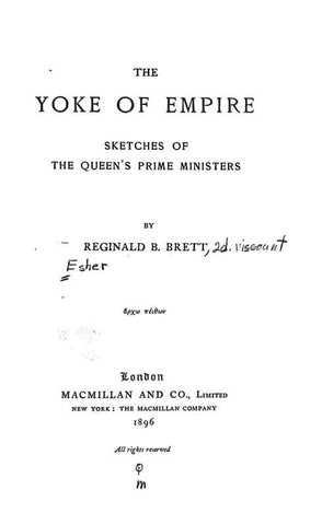 The Yoke Of Empire: Sketches Of The Queen's Prime Ministers