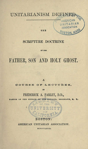 Unitarianism Defined; The Scripture Doctrine Of The Father, Son, And Holy Ghost
