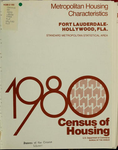 1980 Census Of Housing.  Volume 2, Metropolitian Housing Characteristics. Fort Lauderdale- Hollywood Florida - Repressed Publishing - 1