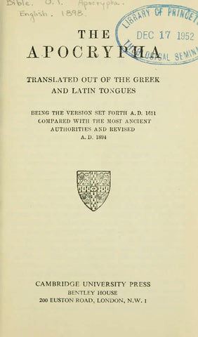 The Apocrypha Translated Out Of The Greek And Latin Tongues Being The Version Set Forth A.D. 1611 Compared With The Most Ancient Authorities And Revised A.D. 1894
