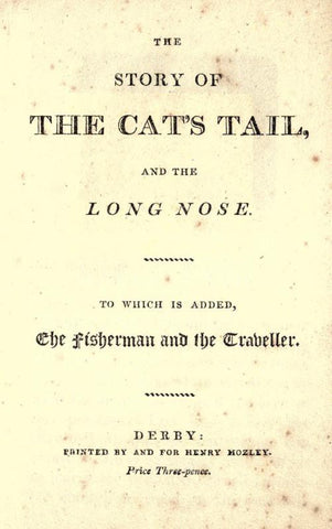 The Story Of The Cat's Tail And The Long Nose: To Which Is Added, The Fisherman And The Traveller
