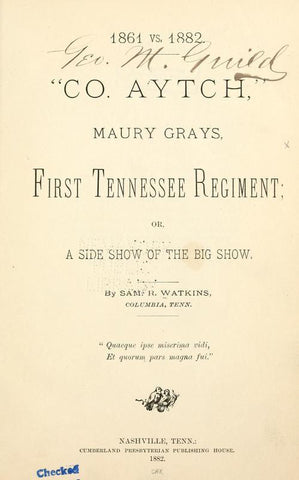 1861 Vs. 1862. Co. Aytch, Maury Grays, First Tennessee Regiment; Or, A Side Show Of The Big Show - Repressed Publishing - 1