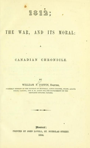1812; The War, And Its Moral: A Canadian Chronicle - Repressed Publishing - 1