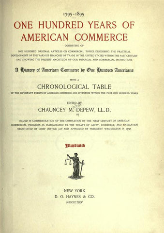 1795-1895. One Hundred Years Of American Commerce, Consisting Of One Hundred Original Articles On Commercial Topics Describing The Practical Development Of The Various Branches Of Trade In The United States Within The Past Century And Showing The Present - Repressed Publishing - 1