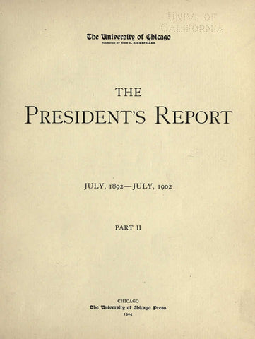 The President's Report, July, 1892-July, 1902. Part Ii