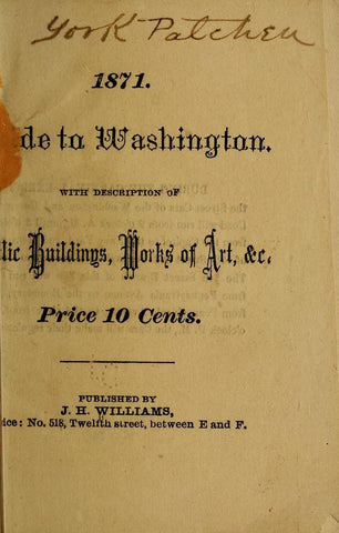 1871. Guide To Washington - Repressed Publishing - 1