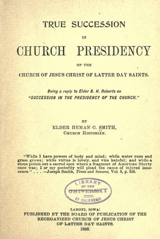 True Succession In Church Presidency Of The Church Of Jesus Christ Of Latter Day Saints. Being A Reply To B.H. Roberts Onsuccession In The Presidency Of The Church