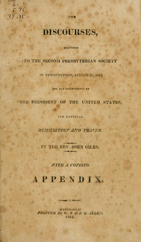 Two Discourses, Delivered To The Second Presbyterian Society In Newburyport, August 20, 1812, The Day Recommended By The President Of The United States, For National Humiliation And Prayer