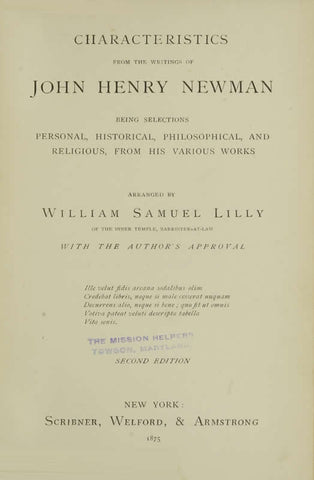 Characteristics From The Writings Of John Henry Newman: Being Selections Personal, Historical, Philosophical, And Religious, From His Various Works