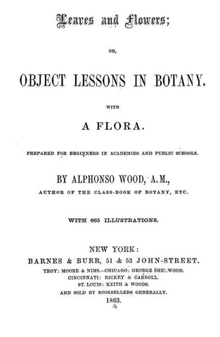 Leaves And Flowers; Or, Object Lessons In Botany With A Flora