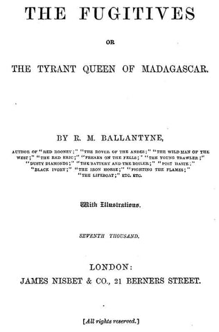 The Fugitives; Or, The Tyrant Queen Of Madagascar