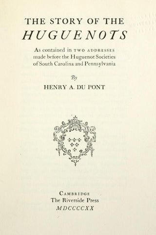 The Story Of The Huguenots, As Contained In Two Addresses Made Before The Huguenot Societies Of South Carolina And Pennsylvania