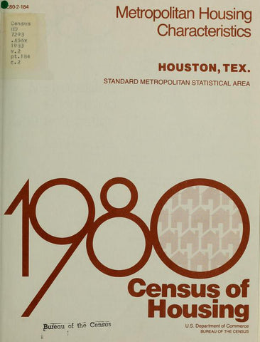1980 Census Of Housing.  Volume 2, Metropolitian Housing Characteristics. Houston, Texas - Repressed Publishing - 1