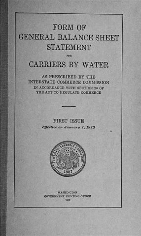 Form Of General Balance Sheet Statement For Carriers By Water As Prescribed By The Interstate Commerce Commission In Accordance With Section 20 Of The Act To Regulate Commerce