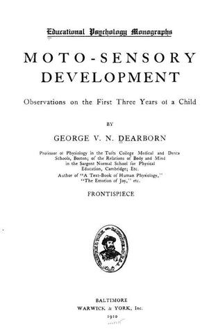 Moto-Sensory Development; Observations On The First Three Years Of A Child