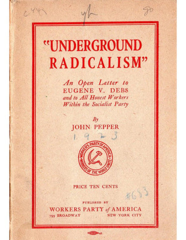 Underground Radicalisman Open Letter To Eugene V. Debs And To All Honest Workers Within The Socialist Party