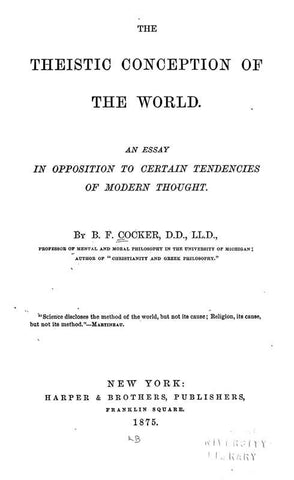 The Theistic Conception Of The World. An Essay In Opposition To Certain Tendencies Of Modern Thought