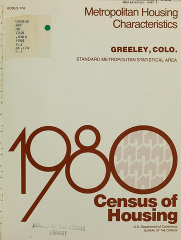 1980 Census Of Housing.  Volume 2, Metropolitian Housing Characteristics. Greeley, Colorado - Repressed Publishing - 1