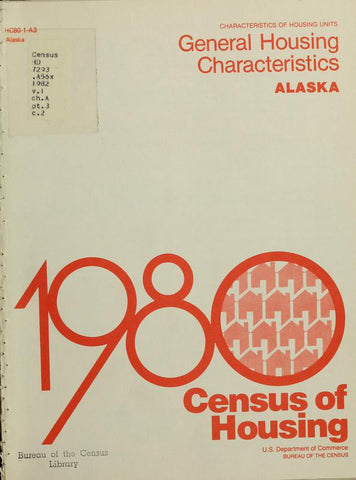 1980 Census Of Housing.  General Housing  Characteristics. Alaska - Repressed Publishing - 1