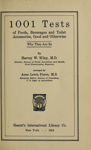 1001 Tests Of Foods, Beverages And Toilet Accessories, Good And Otherwise; Why They Are So - Repressed Publishing - 1