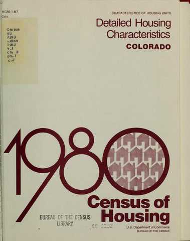 1980 Census Of Housing. Detailed Housing Characteristics. Colorado - Repressed Publishing - 1