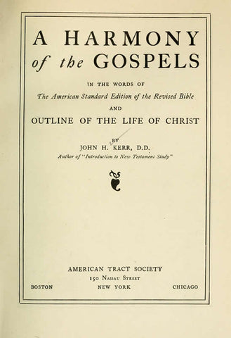 A Harmony Of The Gospels: In The Words Of The American Standard Edition Of The Revised Bible And Outline Of The Life Of Christ - Repressed Publishing - 1