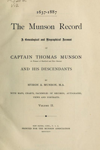 1637-1887, The Munson Record: A Genealogical And Biographical Account Of Captain Thomas Munson, A Pioneer Of Hartford And New Haven, And His Descendants - Repressed Publishing - 1