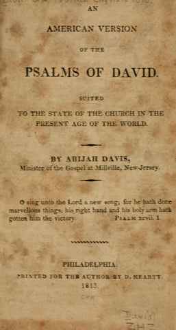 An American Version Of The Psalms Of David. Suited To The State Of The Church In The Present Age Of The World