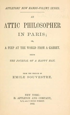 An Attic Philosopher In Paris; Or, A Peep At The World From A Garret. Being A Journal Of A Happy Man