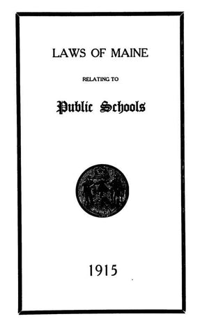 Laws Of Maine Relating To Public Schools, 1915