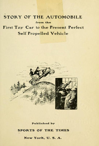 Story Of The Automobile From The First Toy Car To The Present Self Propelled Vehicle