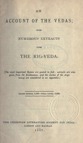 An Account Of The Vedas: With Numerous Extracts From The Rig-Veda