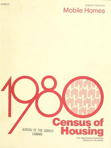 1980 Census Of Housing.  Subject Reports . Volume 3, Mobile Homes - Repressed Publishing - 1